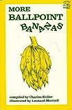 More Ballpoint Bananas (0136007759) by Keller, Charles