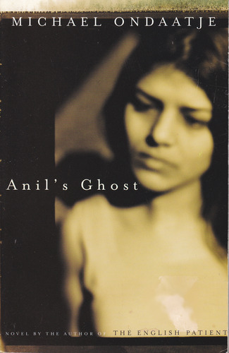 Anil's Ghost: A Novel: Michael Ondaatje: 9780375724374