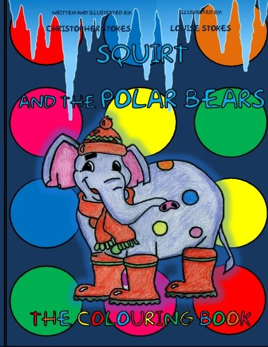 squirt-and-the-polar-bears-the-colouring-book-squirt-the-spotty-elephant