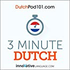 3-Minute Dutch - 25 Lesson Series Audiobook Hörbuch von  Innovative Language Learning LLC Gesprochen von:  Innovative Language Learning LLC