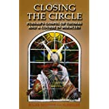Closing the Circle: Pursah's Gospel of Thomas and a Course in Miraclesby Rogier Fentener Van...