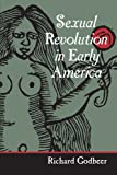 Sexual Revolution in Early America (Gender Relations in the American Experience) (0801878918) by Godbeer, Richard