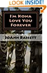 I'm Kona Love You Forever (Islands of...