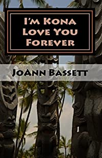 I'm Kona Love You Forever by JoAnn Bassett ebook deal