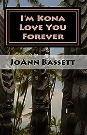 I'm Kona Love You Forever (Islands of Aloha Mystery Series Book 6)