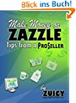 Make Money on Zazzle: Tips from a Pro...