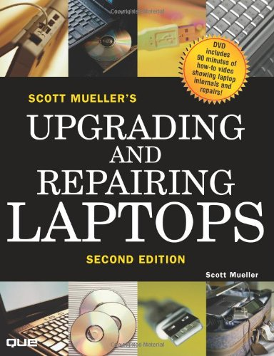 Scott Mueller's Upgrading and Repairing Laptops, Second Edition