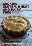 img - for Cooking Gluten Wheat and Dairy Free: 200 Recipes for Coeliacs, Wheat, Dairy and Lactose Intolerants book / textbook / text book