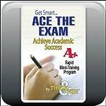 Get SMART: Ace the Exam - Mind Training Program | Gregory McPhee,Jane E. Briggs