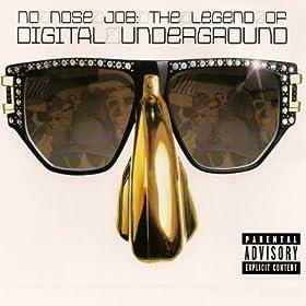 No Nose Job: The Legend of Digital Underground [Explicit]