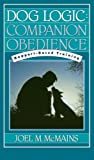 img - for Dog Logic: Companion Obedience, Rapport-Based Training book / textbook / text book