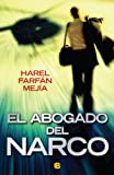 img - for El abogado del narco (Spanish Edition) book / textbook / text book