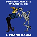 Dorothy and the Wizard of Oz: Wizard of Oz, Book 4, Special Annotated Edition (       UNABRIDGED) by L. Frank Baum Narrated by Ron Knowles
