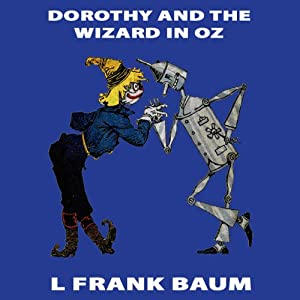 Dorothy and the Wizard of Oz: Wizard of Oz, Book 4, Special Annotated Edition | [L. Frank Baum]