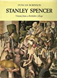 Stanley Spencer, visions from a Berkshire village (0714819700) by Robinson, Duncan