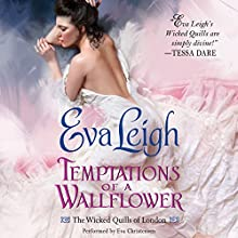 Temptations of a Wallflower: The Wicked Quills of London Audiobook by Eva Leigh Narrated by Eva Christiansen