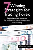 7 Winning Strategies For Trading Forex: Real and actionable techniques for profiting from the currency markets