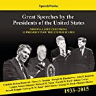 Great Speeches by the Presidents of the United States, 1933-2015 Rede von  SpeechWorks - compilation, Barack Obama Gesprochen von: Franklin D. Roosevelt, John F. Kennedy, Ronald Reagan