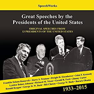 Great Speeches by the Presidents of the United States, 1933 - 2015 Speech