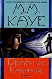 Death in Kashmir: A Mystery (0312263104) by Kaye, M. M.