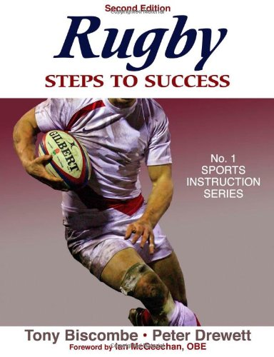 Rugby: Steps to Success - 2nd Edition (Steps to Success: Sports), Tony Biscombe, Peter Drewett