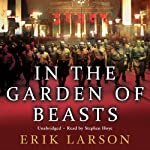 In the Garden of Beasts: Love and terror in Hitler's Berlin | Erik Larson