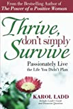 Thrive, Don't Simply Survive: Passionately Live the Life You Didn't Plan
