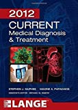 CURRENT Medical Diagnosis and Treatment 2012, Fifty-First Edition (LANGE CURRENT Series) 51st by McPhee, Stephen J., Papadakis, Maxine, Rabow, Michael W. (2011) Paperback