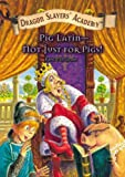 img - for Pig Latin - Not Just for Pigs! (Dragon Slayers' Academy (Hardcover)) book / textbook / text book