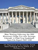 Mass Wasting following the 2002 Missionary Ridge Fire near Durango, Colorado, A Field Trip Guidebook: Open-File Report 2007-1289