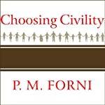 Choosing Civility: The Twenty-five Rules of Considerate Conduct | P. M. Forni
