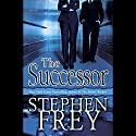 The Successor Audiobook by Stephen Frey Narrated by Holter Graham