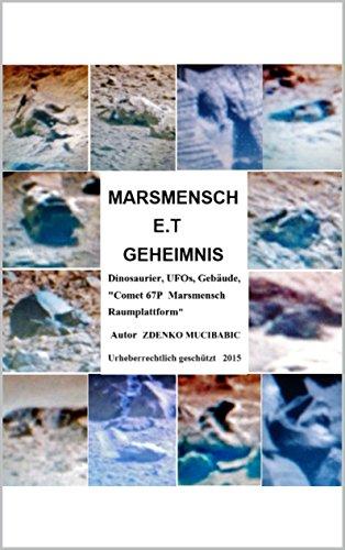 marsmensch-et-geheimnis-dinosaurier-ufos-gebaude-comet-67p-marsmensch-raumplatform-