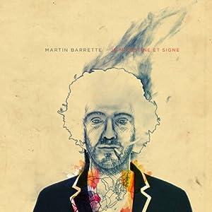 Martin Barrette – Je m'obstine et signe