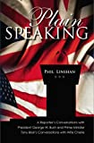 img - for Plain Speaking: A Reporter's Conversations with President George W. Bush and Prime Minister Tony Blair's Conversations with Wife Cherie book / textbook / text book