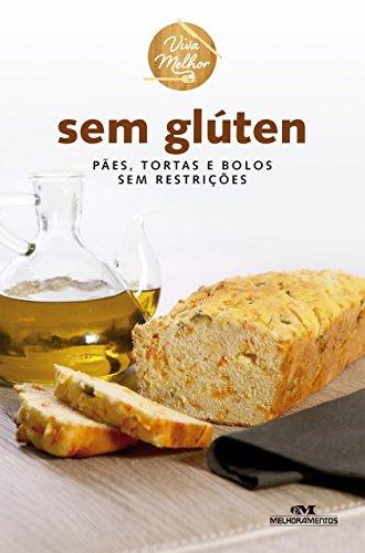 sem-gluten-paes-tortas-e-bolos-sem-restricoes-viva-melhor-portuguese-edition