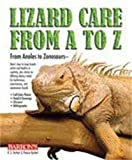 img - for Lizard Care from A to Z: From Anoles to Zonosaurs book / textbook / text book