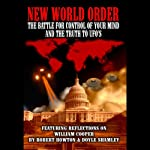 New World Order: The Battle for Your Mind and the Truth to the UFOs: With Reflections on William Cooper | Robert Howton,Doyle Shamley