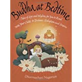 The Buddha at Bedtime: Tales of Love and Wisdom for You to Read with Your Child to Enchant, Enlighten and Inspireby Dharmachari Nagaraja