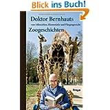 Doktor Bernhaut`s Zoogeschichten: von Affenzirkus, Bärenstärke und Löwenmut: von Affenzirkus, Bärenstärke und...