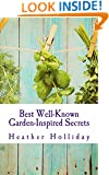 Best Well-Known Garden-Inspired Secrets: Use Your Garden To Create a Clean and Healthy Home, Simple Décor, and DIY Crafts (Save Money and Live More Sustainably Too!)