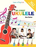 img - for My First Ukulele For Kids: Learn To PLay: Kids book / textbook / text book