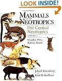 Mammals of the Neotropics (Volume 3 ): The Central Neotropics: Ecuador, Peru, Bolivia, Brazil