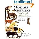 Mammals of the Neotropics: The Central Neotropics : Ecuador, Peru, Bolivia, Brazil