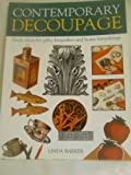 Contemporary Decoupage: Fresh Ideas for Gifts, Keepsakes and Home Furnishings (0753703564) by Linda Barker