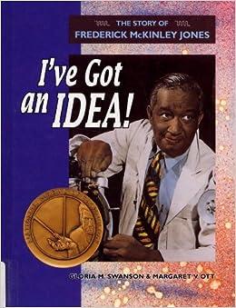 ve Got an Idea! : The Story of Frederick McKinley Jones Hardcover
