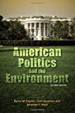 img - for American Politics and the Environment, Second Edition by Byron W Daynes PH.D. (2016-03-01) book / textbook / text book