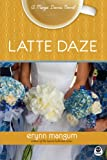 Latte Daze: A Maya Davis Novel with Bonus Content (Maya Davis Series)