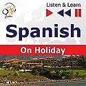 Spanish - On Holiday: De vacaciones (Listen & Learn) Hörbuch von Dorota Guzik Gesprochen von: Cristina Ceballos Jiménez, Ivan Marcos Cantabrana,  Maybe Theatre Company