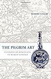 The Pilgrim Art: Cultures of Porcelain in World History
